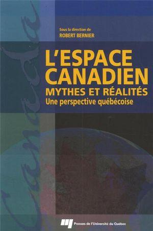 L'espace canadien : Mythes et réalités