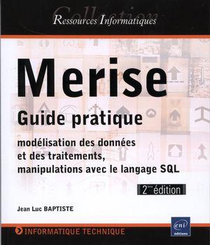Merise : Guide pratique 2e édition