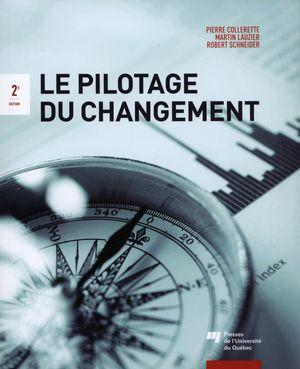 Le pilotage du changement  2e édition