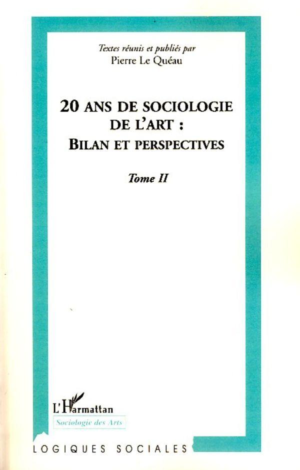 20 ans de sociologie de l'art - bilan et perspectives - tome