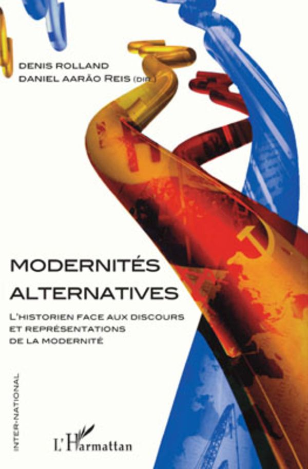 Modernités alternatives - l'historien face aux discours et r