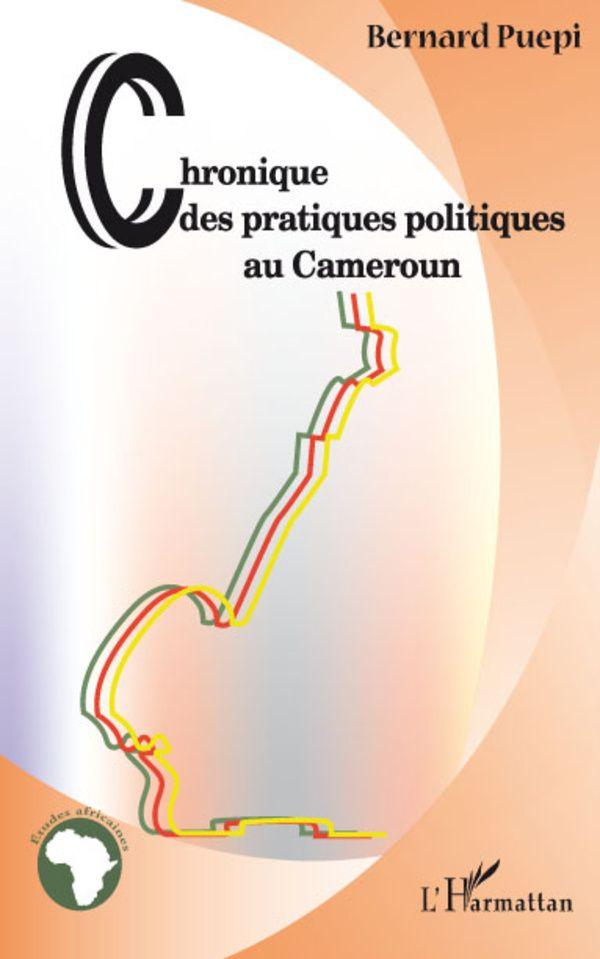 Chroniques des pratiques politiques au cameroun