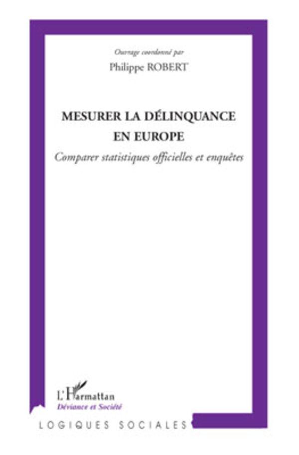 Mesurer la délinquance en europe - comparer statistiques off