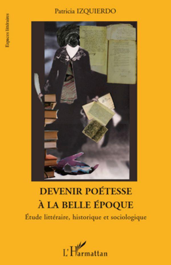 http://www.prologue.ca/DATA/LIVRE/grande/H10845~v~Devenir_poetesse_A_la_belle_epoque_-_etude_litteraire_histo.jpg
