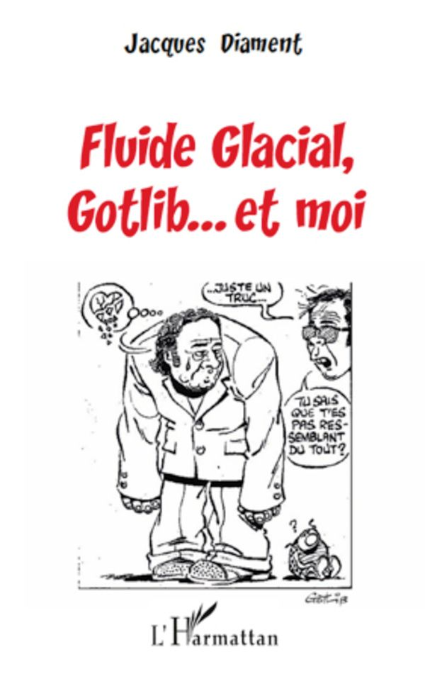 Fluide Glacial, Gotlib... et moi