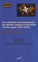 Les relations internationales du Québec depuis la Doctrine..