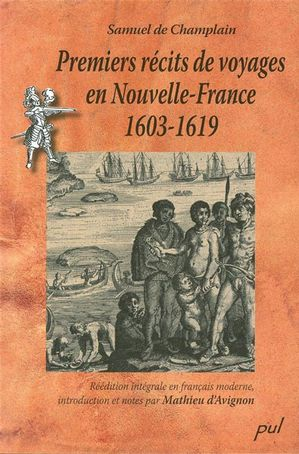 Premiers récits de voyages en Nouvelle-France 1603-1619
