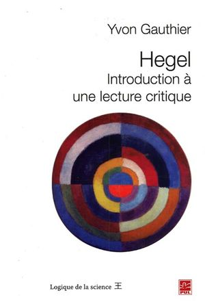 Hegel : Introduction à une lecture critique