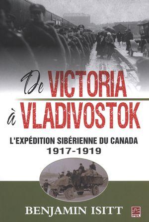 De Victoria à Vladivostok : L'expédition sibérienne du...