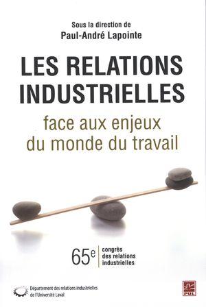 Les relations industrielles face aux enjeux du monde du...