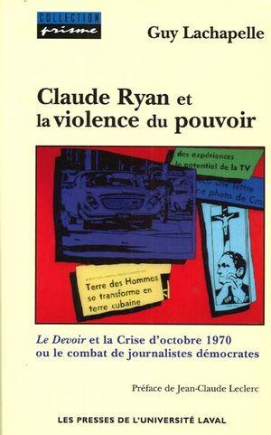 Claude Ryan et la violence dupouvoir