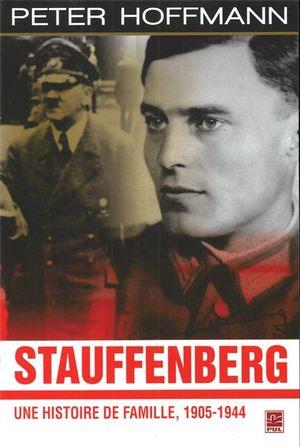 Stauffenberg : Une histoire de famille, 1905-1944