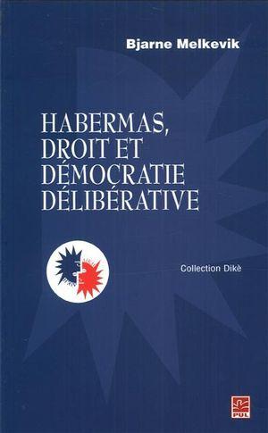 Habermas, droit et démocratie délibérative