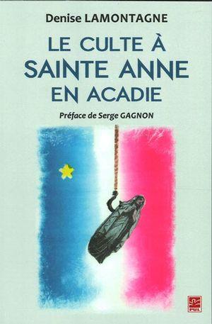 Le culte à Sainte Anne en Acadie