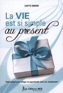 Vie est si simple au présent La