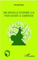 Une nouvelle économie (2.0) pour sauver le Cameroun