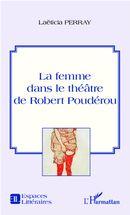 La femme dans le théâtre de Robert Poudérou