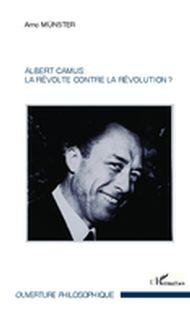 Albert Camus : La révolte contre la révolution ?