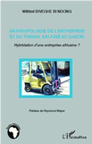 Anthropologie de l'entreprise et du travail salarié au Gabon