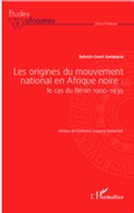 Les origines du mouvement national en Afrique noire : le cas du Bénin 1900-1939