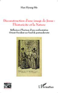 Déconstruction d'une image de Jésus : l'historicité et la na
