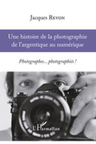 Une histoire de la photographie de l'argentique au numérique