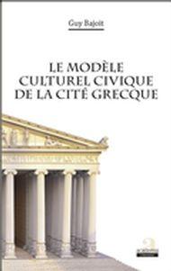 Le modèle culturel civique de la cité grecque