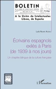 Ecrivains espagnols exilés à Paris (de 1939 à nos jours)