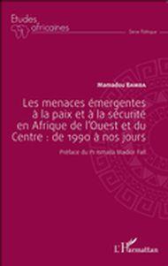 Les menaces émergentes à la paix et à la sécurité en Afrique de l'Ouest et du Centre : de 1990 à nos