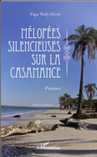Mélopées silencieuses sur la Casamance