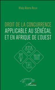 Droit de la concurrence applicable au Sénégal et en Afrique de l'ouest