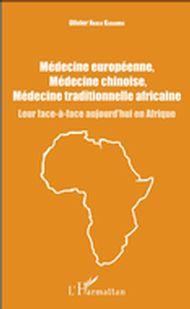 Médecine européenne, médecine chinoise, médecine traditionnelle africaine