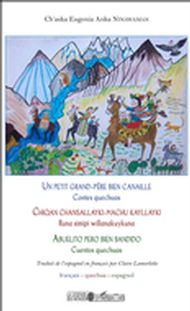Un petit grand-père bien canaille / Chiqan chansallayki-machu kayllayki / Abuelito pero bien bandido