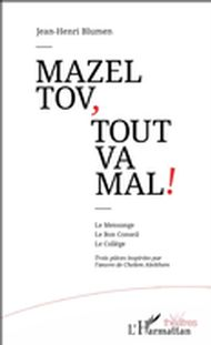 Mazel tov, tout va mal !