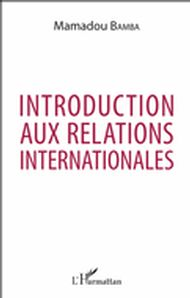 INTRODUCTION AUX RELATIONS (BAMBA) INTERNATIONALES