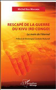 RESCAPE DE LA GUERRE DU KIVU RD CONGO
