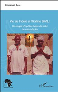 Vie de Fidèle et Martine Bayili