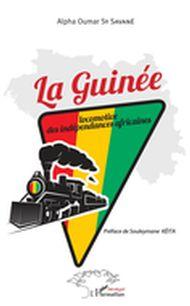 La Guinée locomotive des indépendances africaines