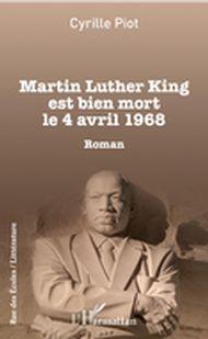 Martin Luther King est bien mort le 4 avril 1968