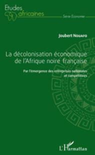 La décolonisation économique de l'Afrique noire française