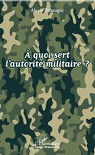 À quoi sert l'autorité militaire ?