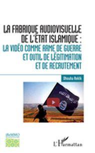 La fabrique audiovisuelle de l'Etat Islamique :