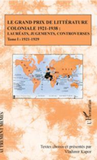 Le Grand Prix de littérature coloniale 1921-1938 :