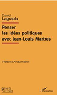 Penser les idées politiques avec Jean-Louis Martres