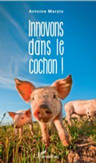 Innovons dans le cochon !
