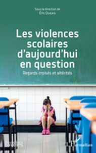 Les violences scolaires d'aujourd'hui en question