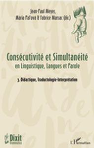 Consécutivité et Simultanéité en Linguistique, Langues et Parole 03 : Didactique, traductologie-...