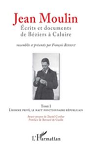 Jean Moulin, Écrits et documents de Béziers à Caluire