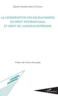 La conservation des milieux marins en droit international et droit de l'Union européenne