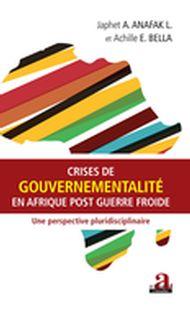 Crises de gouvernementalité en Afrique post Guerre froide